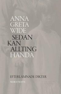 bokomslag Sedan kan allting hända : efterlämnade dikter 1940-1965