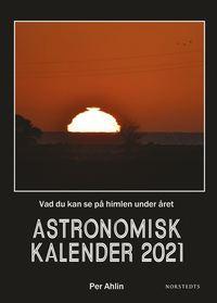 bokomslag Astronomisk kalender 2021 : vad du kan se på himlen under året