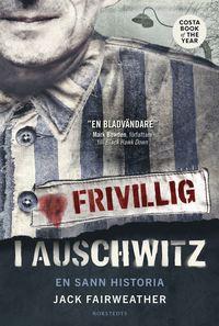 bokomslag Frivillig i Auschwitz : en sann historia