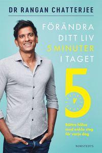 bokomslag Förändra ditt liv 5 minuter i taget : bättre hälsa med enkla steg för varje dag