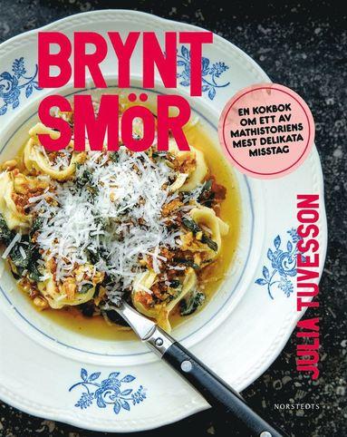 bokomslag Brynt smör : en kokbok om ett av mathistoriens mest delikata misstag