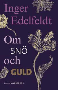 bokomslag Om snö och guld