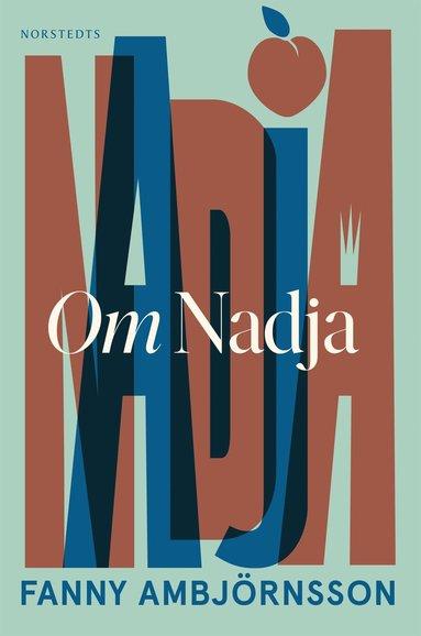 bokomslag Om Nadja : En systers berättelse