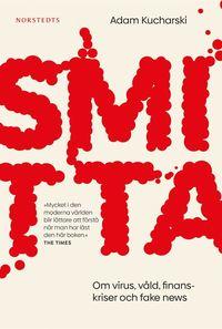 bokomslag Smitta : om virus, våld, finanskriser och fake news