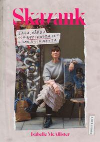 bokomslag Skavank : laga, vårda och uppskatta det gamla och nötta