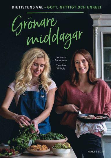 bokomslag Grönare middagar : Dietistens val - gott, nyttigt och enkelt