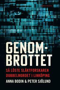 bokomslag Genombrottet: Så löste släktforskaren dubbelmordet i Linköping