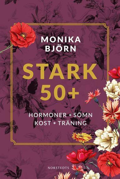 bokomslag Stark 50+ : Hormoner, sömn, kost, träning