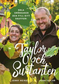 bokomslag Taylor och Surtanten : odla grönsaker och fyll ditt skafferi