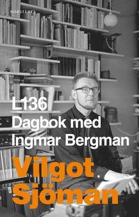 bokomslag L136 : dagbok med Ingmar Bergman