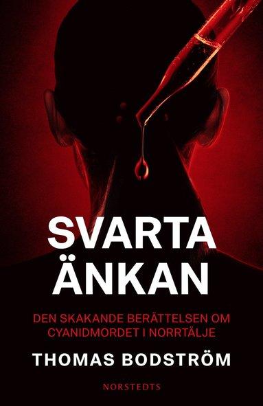 bokomslag Svarta änkan : Den skakande berättelsen om cyanidmordet i Norrtälje