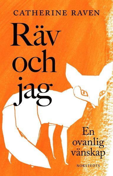 bokomslag Räv och jag : En ovanlig vänskap