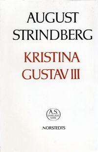 bokomslag Kristina ; Gustav III : Nationalupplaga. 48, Kristina ; Gustav III