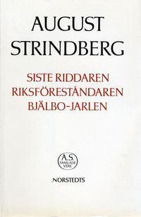 bokomslag Siste riddaren ; Riksföreståndaren ; Bjälbo-Jarlen : Nationalupplaga. 61, Siste riddaren ; Riksföreståndaren ; Bjälbo-Jarlen