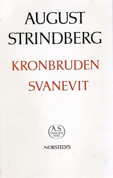 bokomslag Kronbruden ; Svanevit : Nationalupplaga. 45, Kronbruden ; Svanevit