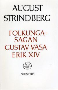 bokomslag Folkungasagan ; Gustav Vasa ; Erik XIV : Nationalupplaga. 41, Folkungasagan ; Gustav Vasa ; Erik XIV