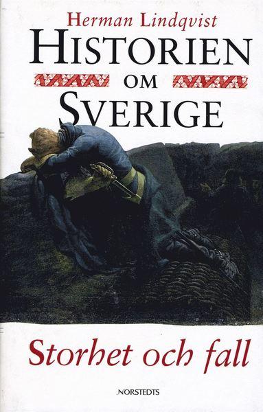 bokomslag Historien om Sverige. Storhet och fall