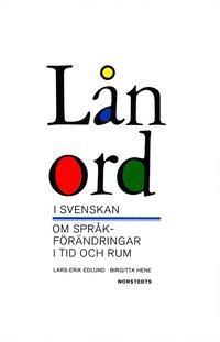 bokomslag Lånord i svenskan : om språkförändringar i tid och rum