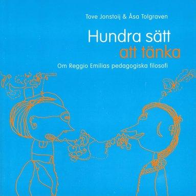 bokomslag Hundra sätt att tänka : om Reggio Emilias pedagogiska filosofi