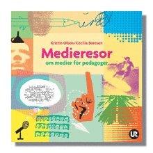 bokomslag Medieresor : om medier för pedagoger
