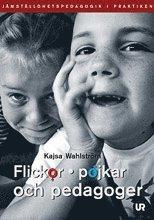 bokomslag Flickor, pojkar och pedagoger : jämställdhetspedagogik i praktiken