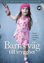 bokomslag Barns väg till trygghet : steg för steg genom förskolan