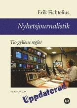 bokomslag Nyhetsjournalistik - Tio gyllene regler. Version 2.0