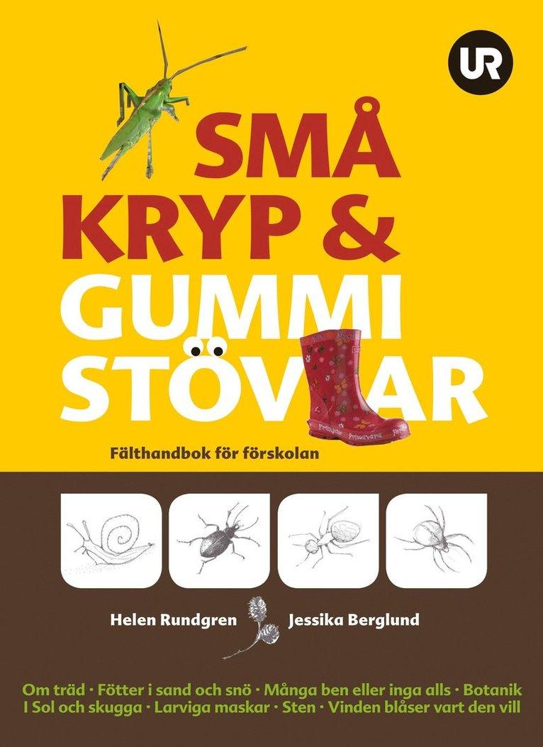 Små kryp & gummistövlar : fälthandbok för förskolan 1