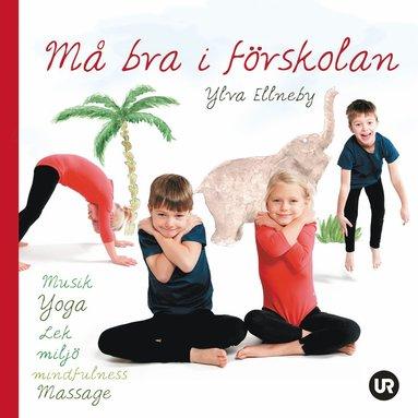 bokomslag Må bra i förskolan: musik, yoga, lek, miljö, mindfulness, massage