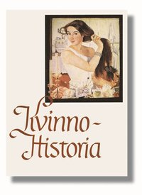 bokomslag Kvinnohistoria : Om kvinnors villkor från antiken till våra dagar