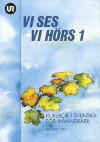 bokomslag Vi ses! Vi hörs! 1 - kursbok i svenska för invandrare