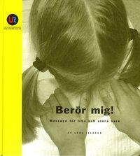 bokomslag Berör mig! Massage för små och stora barn