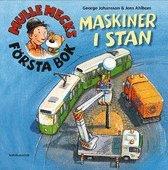 bokomslag Mulle Mecks första bok : maskiner i stan