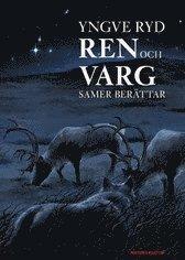 bokomslag Ren och varg : samer berättar