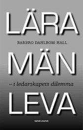bokomslag Lära män leva : i ledarskapets dilemma