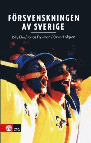 bokomslag Försvenskningen av Sverige : det nationellas förvandlingar