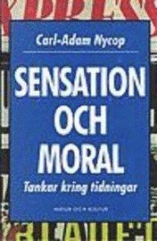 bokomslag Sensation och moral : Tankar kring tidningar