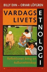bokomslag Vardagslivets etnologi : Reflektioner kring en kulturvetenskap