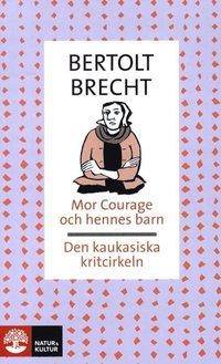 bokomslag Mor Courage och hennes barn / Den kaukasiska kritcirkeln