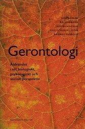 bokomslag Gerontologi : Åldrandet i ett biologiskt, psykologiskt och socia
