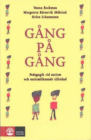 bokomslag Gång på gång : Pedagogik vid autism och autismliknande tillstånd