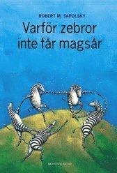 bokomslag Varför zebror inte får magsår : Om stress, stressrelaterade sjukdomar och k