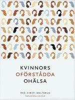 bokomslag Kvinnors oförstådda ohälsa