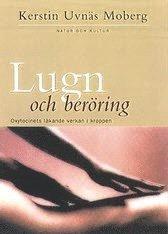 bokomslag Lugn och beröring : Oxytocinets läkande verkan i kroppen