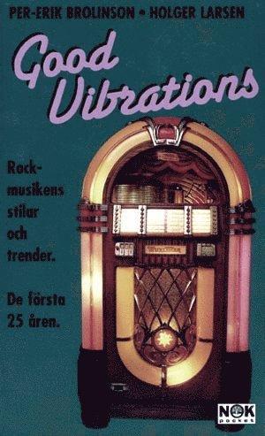 bokomslag Good Vibrations : Rockmusikens stilar och trender. De första 25 åren