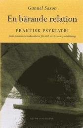 bokomslag En bärande relation : Praktisk psykiatri inom kommunens verksamheter för