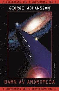 bokomslag Barn av Andromeda : Universums öde, del 4