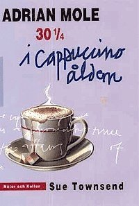 bokomslag Adrian Mole 30 1/4 : I Cappuccinoåldern