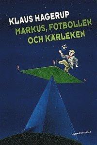 bokomslag Markus, fotbollen och kärleken