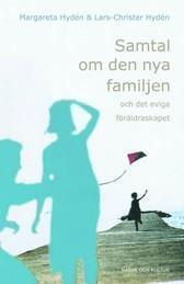 bokomslag Samtal om den nya familjen : och det eviga föräldraskapet